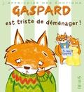 Emilie Beaumont et Valéria Eude - Gaspard est triste de déménager !.