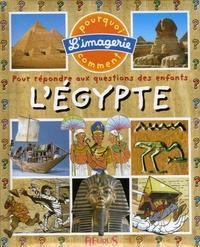 Emilie Beaumont - L'Egypte - Pour répondre aux questions des enfants.