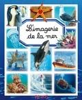 Emilie Beaumont et Hélène Grimault - L'imagerie de la mer.