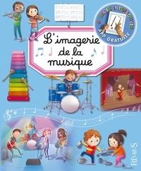 Emilie Beaumont et Marie-Renée Guilloret - L'imagerie de la musique.
