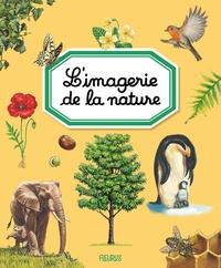 Emilie Beaumont et Marie-Renée Guilloret - L'imagerie de la nature.