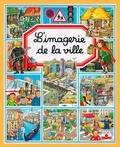 Emilie Beaumont et Philippe Simon - L'imagerie de la ville.