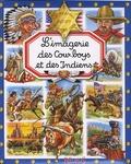 Emilie Beaumont et Philippe Simon - L'imagerie des Cow-boys et Indiens.