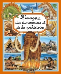 Emilie Beaumont - L'imagerie des dinosaures et de la préhistoire.