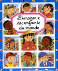 Emilie Beaumont et Marie-Renée Guilloret - L'imagerie des enfants du monde.