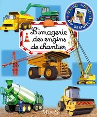 Emilie Beaumont et Marie-Renée Guilloret - L'imagerie des engins de chantier.