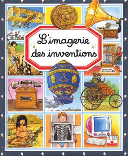 Emilie Beaumont et Philippe Simon - L'imagerie des inventions.