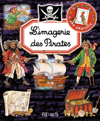 Emilie Beaumont et Philippe Simon - L'imagerie des pirates.