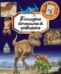 Emilie Beaumont et Marie-Christine Lemayeur - L'imagerie dinosaures et préhistoire.