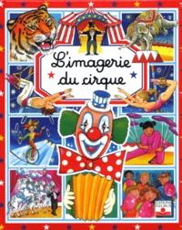 Emilie Beaumont et Stéphanie Redoulès - L'imagerie du cirque.