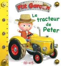 Emilie Beaumont et Alexis Nesme - Le tracteur de Peter.