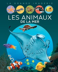 Emilie Beaumont et Bernard Alunni - Les animaux de la mer.