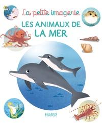 Emilie Beaumont et Stéphanie Redoulès - Les animaux de la mer.