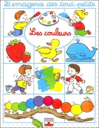 Emilie Beaumont et Claire Laroussinie - Les couleurs.
