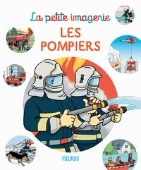 Emilie Beaumont et Florence Renout - Les pompiers.