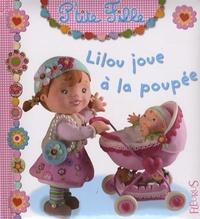 Emilie Beaumont et Nathalie Bélineau - Lilou joue à la poupée.