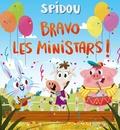 Emilie Beaumont et Nicole Korchia - Spidou  : Bravo les Ministars !.