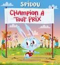 Emilie Beaumont et Nicole Korchia - Spidou  : Champion à tout prix.