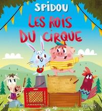 Emilie Beaumont et Nicole Korchia - Spidou  : Les rois du cirque.