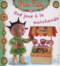 Emilie Beaumont et Nathalie Bélineau - Zoé joue à la marchande.