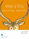 Emilie Bergeron et Corine Villeneuve - Animals of Africa - Animaux de l'Afrique · Animales de África.