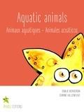 Emilie Bergeron et Corine Villeneuve - Aquatic animals - Animaux aquatiques · Animales acuáticos.