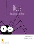 Emilie Bergeron et Corine Villeneuve - Bugs - Bestioles · Bichos.