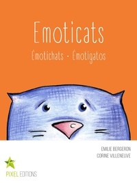 Emilie Bergeron et Corine Villeneuve - Emoticats - Émotichats · Émotigatos.