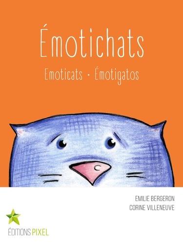 Emilie Bergeron et Corine Villeneuve - Émotichats - Emoticats · Émotigatos.