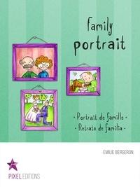 Emilie Bergeron et Corine Villeneuve - Family portrait - Portrait de famille · Retrato de familia.