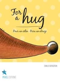 Emilie Bergeron et Corine Villeneuve - For a hug - Pour un câlin · Para un abrazo.