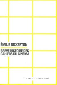 Emilie Bickerton - Brève histoire des Cahiers du cinéma.