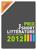 Emilie Binois et Hubart . - Prix de la short Littérature - collection printemps 2012.