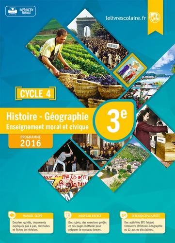 Emilie Blanchard et Arnaud Mercier - Histoire Géographie Enseignement moral et civique 3e Cycle 4 - Manuel élève.
