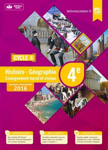 Emilie Blanchard et Arnaud Mercier - Histoire Géographie Enseignement moral et civique 4e Cycle 4 - Manuel élève.