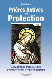 Emilie Bonvin - Prières actives de protection.