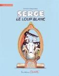 Emilie Bore et Grégoire Mabire - Serge le loup blanc.
