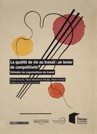 Emilie Bourdu et Marie-Madeleine Péretié - La qualité de vie au travail : un levier de compétitivité - Refonder les organisations du travail.