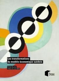 Emilie Bourdu - Les transformations du modèle économique suédois.