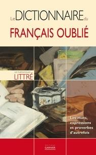 Emilie Bourgeois et Elise Guillon - Le dictionnaire du français oublié.