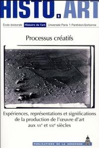 Emilie Bouvard et Hugo Daniel - Processus créatifs - Expériences, représentations et significations de la production de l'oeuvre d'art aux XXe et XXIe siècles.