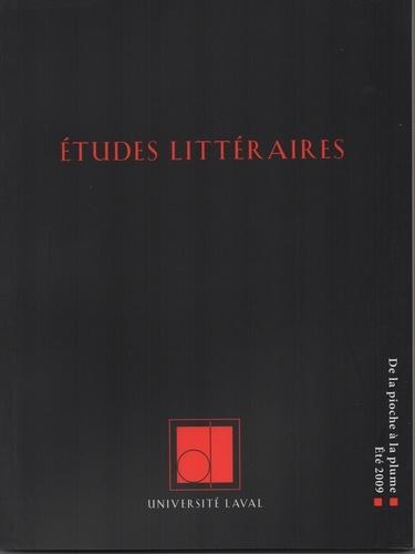 Études littéraires, volume 40, numéro 2, été 2009. De la pioche à la plume