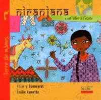 Emilie Camatte et Thierry Bonneyrat - Niranjana veut aller à l'école.