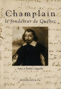 Emilie Cappella - Champlain - Le fondateur du Québec.
