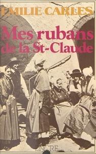 Emilie Carles - Mes rubans de la St-Claude.