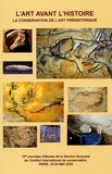 Emilie Chalmin et Alan Watchman - L'Art avant l'Histoire - La conservation de l'art préhistorique.