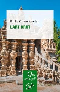 Emilie Champenois - L'art brut.