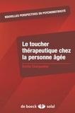 Emilie Charpentier - Le toucher thérapeutique chez la personne âgée - Soutien à l'intégrité de l'enveloppe psychocorporelle de la personne âgée.