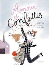 Emilie Chazerand et Aurélie Guillerey - Amour et confettis.