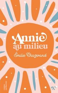 Emilie Chazerand - Annie au milieu.